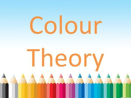 Colour Theory. The Colour Wheel The colour wheel is a basic tool we use when working with colours.