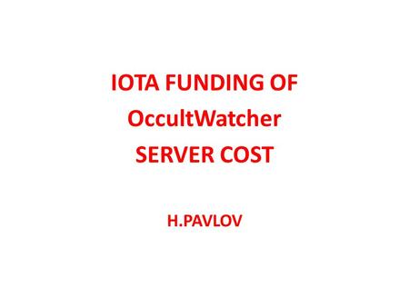 IOTA FUNDING OF OccultWatcher SERVER COST H.PAVLOV.