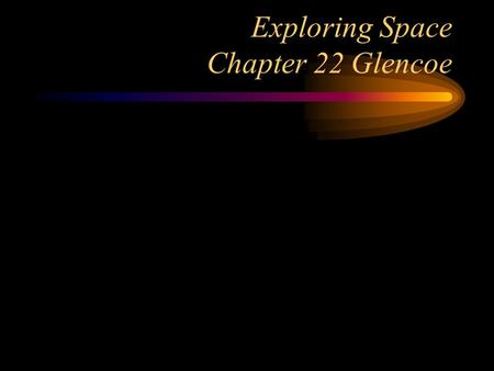 Exploring Space Chapter 22 Glencoe. Journal Entry How did we get this picture of a galaxy ?