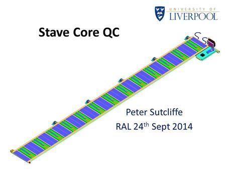 Stave Core QC Peter Sutcliffe RAL 24 th Sept 2014.