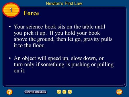 Newton's First Law 1 Force