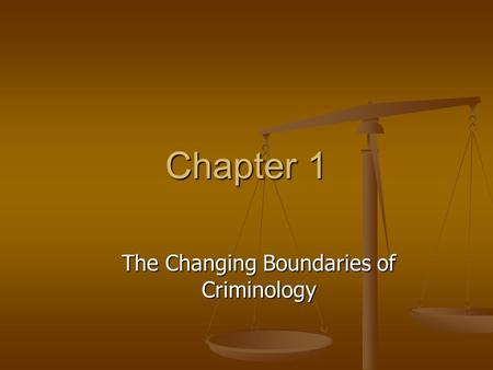 Chapter 1 The Changing Boundaries of Criminology.