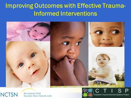 Improving Outcomes with Effective Trauma-Informed Interventions
