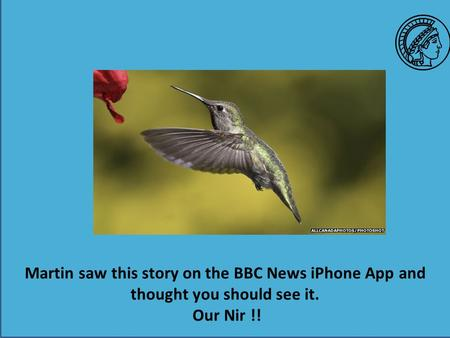 Martin saw this story on the BBC News iPhone App and thought you should see it. Our Nir !!