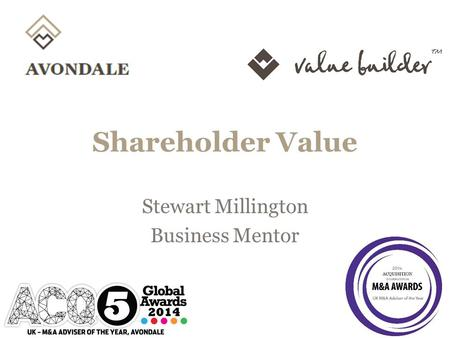 Shareholder Value Stewart Millington Business Mentor.