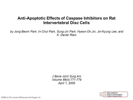 Anti-Apoptotic Effects of Caspase Inhibitors on Rat Intervertebral Disc Cells by Jong-Beom Park, In-Chul Park, Sung-Jin Park, Hyeon-Ok Jin, Jin-Kyung Lee,