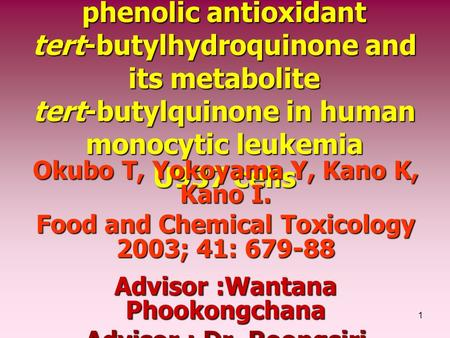 1 Cell death induced by the phenolic antioxidant tert-butylhydroquinone and its metabolite tert-butylquinone in human monocytic leukemia U937 cells Okubo.