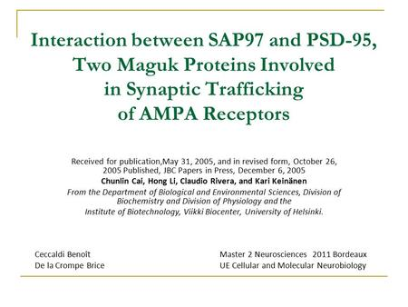 Interaction between SAP97 and PSD-95, Two Maguk Proteins Involved in Synaptic Trafficking of AMPA Receptors Received for publication,May 31, 2005, and.
