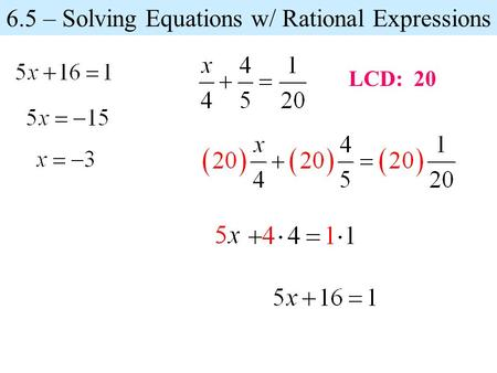 6.5 – Solving Equations w/ Rational Expressions LCD: 20.