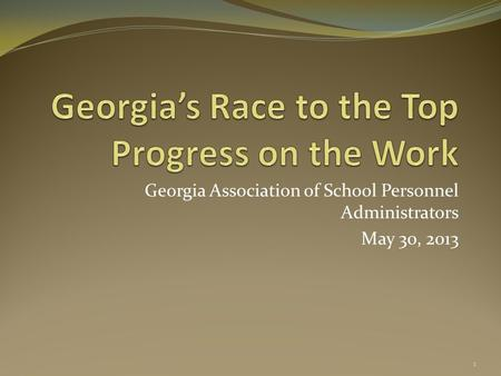 Georgia Association of School Personnel Administrators May 30, 2013 1.
