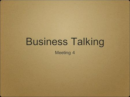 Business Talking Meeting 4. My Outrageous Opinions Assessment 2 - how it works Assessment 2 + feedback …