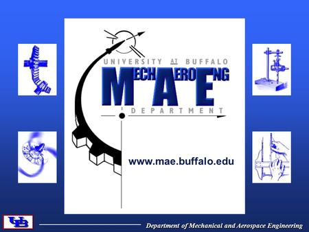 Department of Mechanical and Aerospace Engineering www.mae.buffalo.edu.
