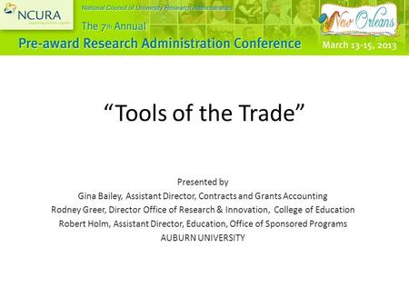 """Tools of the Trade"" Presented by Gina Bailey, Assistant Director, Contracts and Grants Accounting Rodney Greer, Director Office of Research & Innovation,"