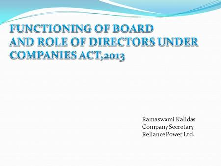 AND ROLE OF DIRECTORS UNDER COMPANIES ACT,2013