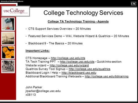 College Technology Services College TA Technology Training - Agenda - CTS Support Services Overview – 20 Minutes - Featured Services Demo – Wiki, Website.