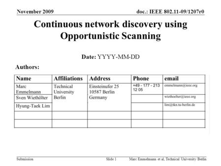 Doc.: IEEE 802.11-09/1207r0 Submission November 2009 Marc Emmelmann et al, Technical University BerlinSlide 1 Continuous network discovery using Opportunistic.