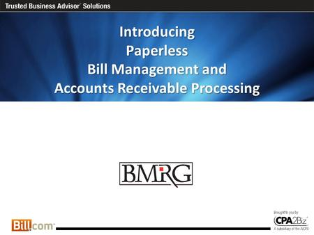 Introducing Paperless Bill Management and Accounts Receivable Processing.