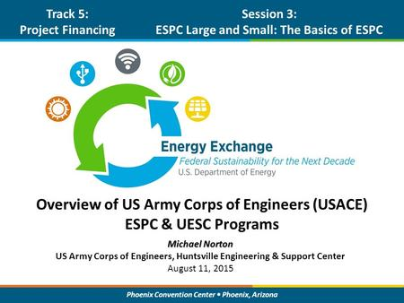 Overview of US Army Corps of Engineers (USACE) ESPC & UESC Programs