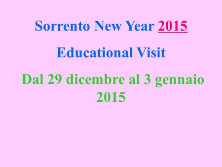 Sorrento New Year 2015 Educational Visit Dal 29 dicembre al 3 gennaio 2015.