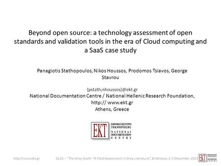 "Beyond open source: a technology assessment of open standards and validation tools in the era of Cloud computing and a SaaS case study GL15 – ""The Grey."