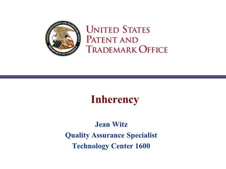 Inherency Jean Witz Quality Assurance Specialist Technology Center 1600.