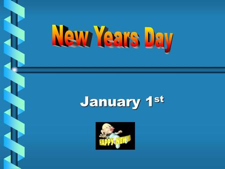 January 1st New Years Day is celebrated on January 1 st. The Babylonians originated the holiday 4000 years ago.