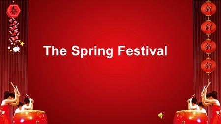 The Spring Festival. Do you like the Spring Festival? Why?