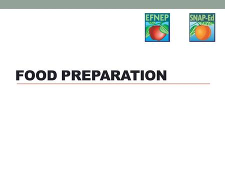 FOOD PREPARATION. Let's Discuss… Do you like to cook? Why or why not?