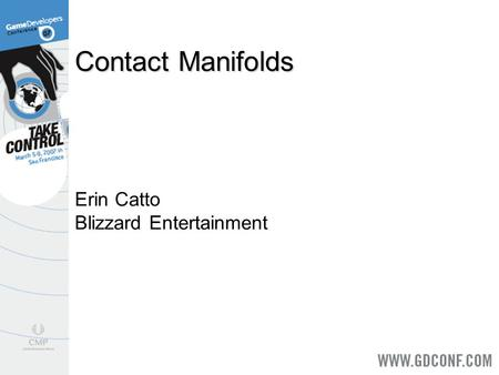 Contact Manifolds Erin Catto Blizzard Entertainment.
