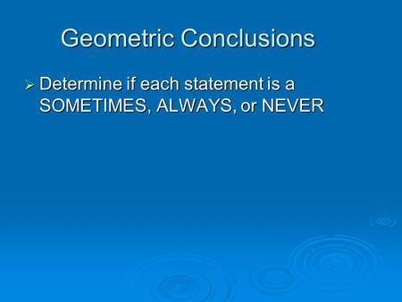 Geometric Conclusions
