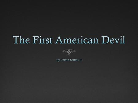 The First American Devil