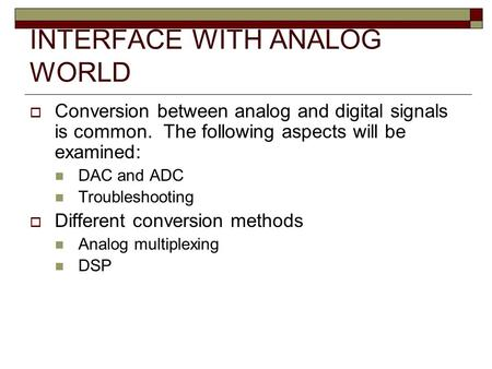 INTERFACE WITH ANALOG WORLD