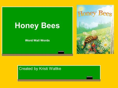 Honey Bees Word Wall Words Created by Kristi Waltke.