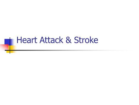 Heart Attack & Stroke. Heart Attack Myocardial Infarction: Death (necrosis) of a portion of the heart muscle caused by coronary artery obstruction causing.