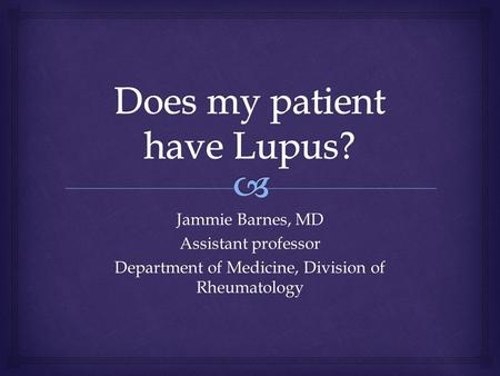 Does my patient have Lupus?