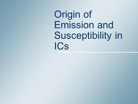 Origin of Emission and Susceptibility in ICs