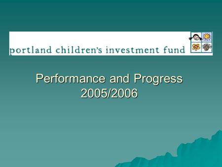 Performance and Progress 2005/2006. Introduction  Data collected during 2005/2006 fiscal year.  Who did our programs serve?  Did programs reach the.