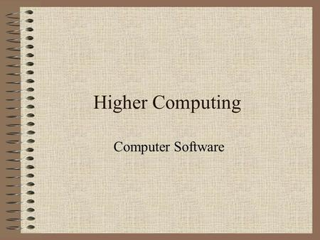 Higher Computing Computer Software. What you need to know! Description of the function of a bootstrap loaderbootstrap loader Description and exemplification.