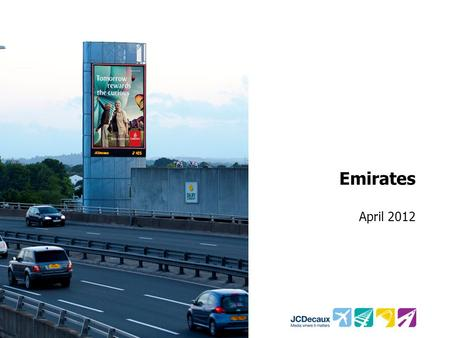 Emirates April 2012. Key Campaign information Environment/Panels Key Campaign Objective Cromwell Rd o/b 1000 M3 Tower Marylebone Tower Strengthen perceptions.
