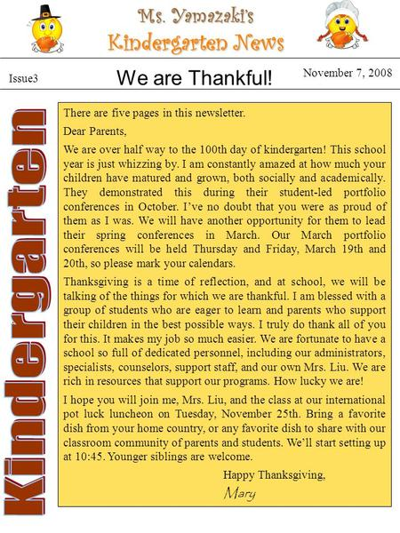 Ms. Yamazaki's Kindergarten News Issue3 November 7, 2008 There are five pages in this newsletter. Dear Parents, We are over half way to the 100th day of.