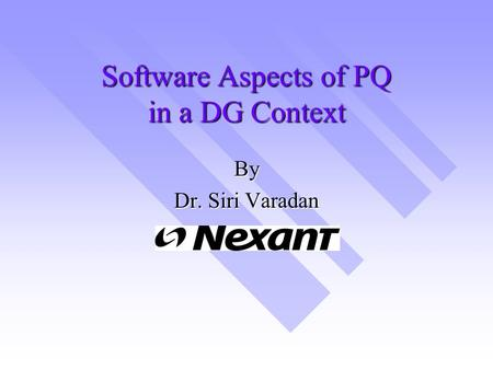 Software Aspects of PQ in a DG Context By Dr. Siri Varadan.