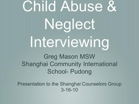 Child Abuse & Neglect Interviewing