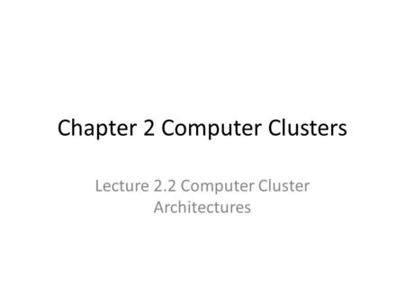 Chapter 2 Computer Clusters Lecture 2.2 Computer Cluster Architectures.
