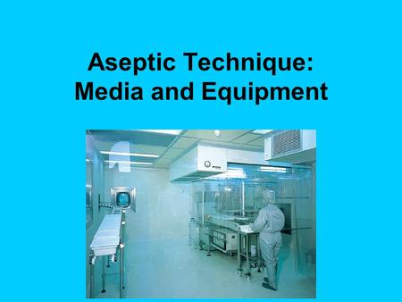 Aseptic Technique: Media and Equipment. Growth Medium A growth medium or culture medium is a liquid or gel designed to support the growth of microorganisms.