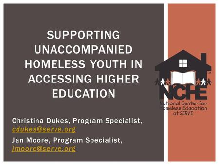 Christina Dukes, Program Specialist,  Jan Moore, Program Specialist,  SUPPORTING UNACCOMPANIED.