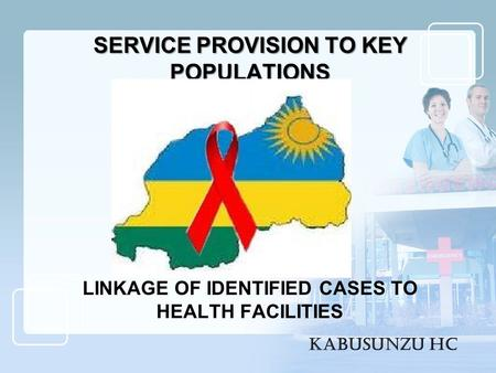 LINKAGE OF IDENTIFIED CASES TO HEALTH FACILITIES SERVICE PROVISION TO KEY POPULATIONS KABUSUNZU HC.