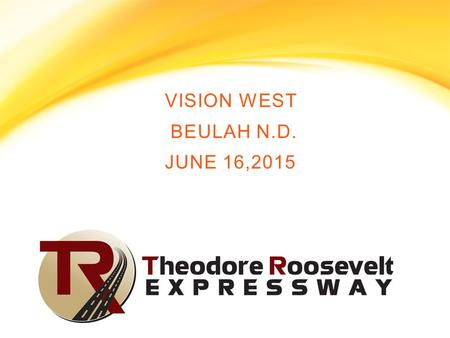 "S VISION WEST BEULAH N.D. JUNE 16,2015 S. Our Mission is to assist in: ""Growing the Great Plains Region with our partner organizations through corridor."