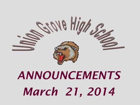ANNOUNCEMENTS March 21, 2014. Join our celebration with a collaborative painting during lunch TODAY.