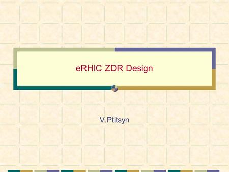 ERHIC ZDR Design V.Ptitsyn. Detailed document (265 pages) reporting studies on the accelerator and the interaction region of this future collider. The.