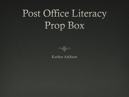 Literacy ObjectivesLiteracy Objectives  Awareness of vocabulary associated with the post office and carrying mail.  Use of various roles to understand.